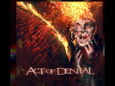 "Act Of Denial (Soilwork, Testament, Septicflesh) new song ""Controlled"" debuts"