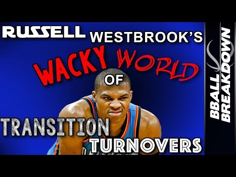 Russell Westbrook's Wacky World Of Transition Turnovers
