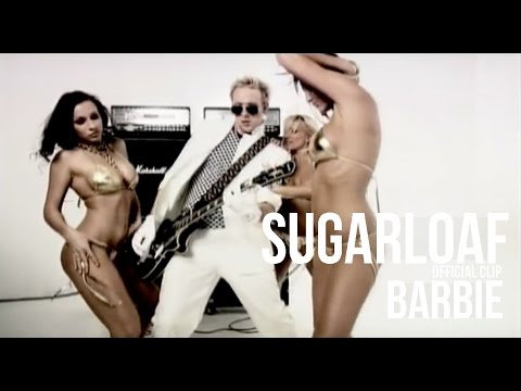 Sugarloaf - Barbie (HQ) official video