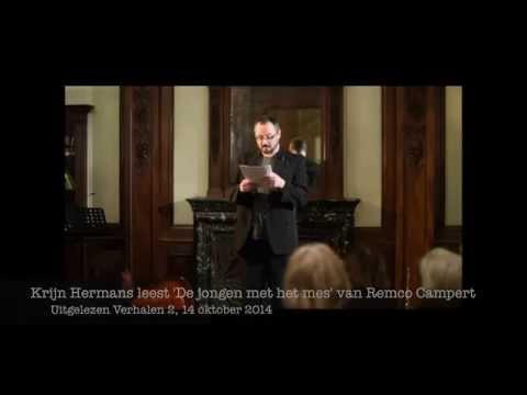 Uitgelezen Verhalen Krijn Hermans Leest Remco Campert De Jongen Met Het Mes