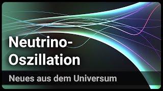 Neutrino-Oszillation • Physik Nobelpreis 2015 | Josef M. Gaßner
