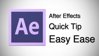 Easy Ease Quick Tip Tutorial - After Effects CS5/CS6