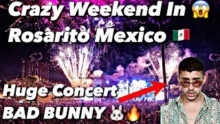 Rosarito Mexico Gets Shut Down By Bad Bunny Baja Beach Fest 2018 *Must Watch*