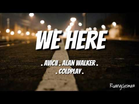 We Here - Avicii. Alan Walker. Coldplay (New Remix 2017)
