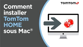 Comment installer TomTom HOME sous Mac®