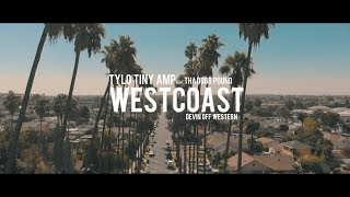 Tylo - Westcoast ft. ThaDoggPound & DevinOffWestern (Official Video)