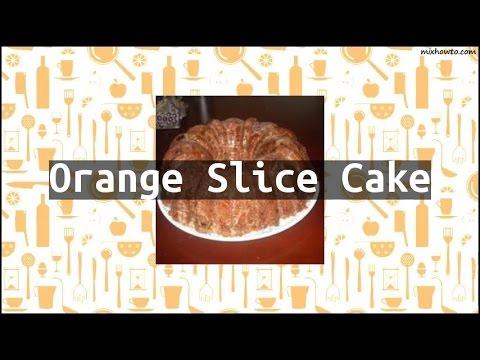 Recipe Orange Slice Cake