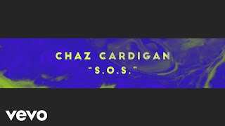 Chaz Cardigan - S.O.S (Lyric Video)