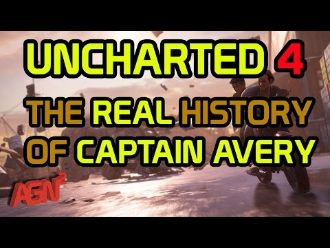 Uncharted 4 - The TRUTH Behind the REAL Captain Avery!