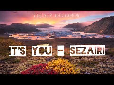 IT'S YOU - SEZAIRI (LYRIC VIDEO)