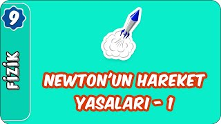 Newtonun Hareket Yasaları - 1  9.Sınıf Fizik