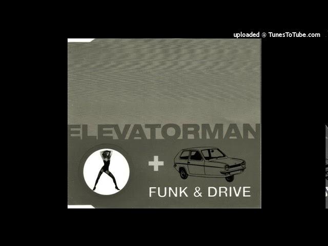Elevator Man - Funk and Drive