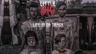 Смотреть клип Little Big - Life In Da Trash