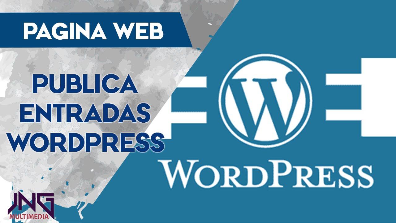 Publicar entradas en Wordpress   Pagina Web