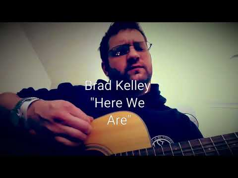 "Brad Kelley ""Here We Are"""