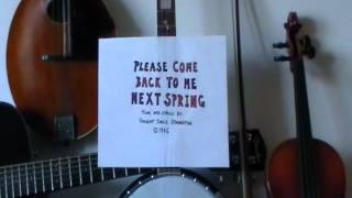 (A Great Songwriter) Please Come Back To Me Next Spring by Vincent James Symington
