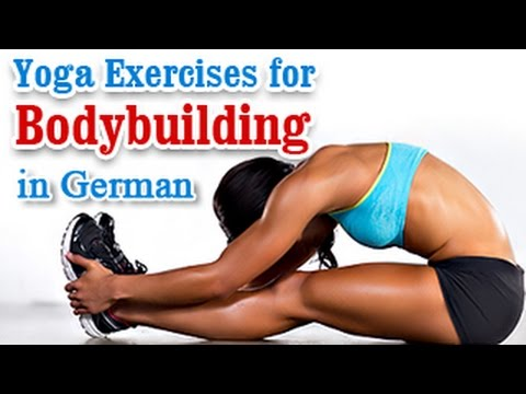 Yoga For Bodybuilding - Best Posing, Fitness, Workout, Diet, Training and Tips in German