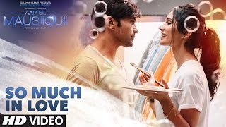 So Much in Love (Full Video) | AAP SE MAUSIIQUII | Himesh Reshammiya  Song  2016