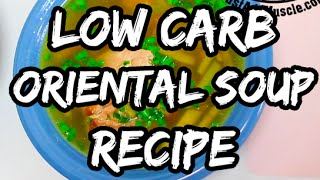 How To Make Oriental Soup, Quick And Easy Low Carb Recipe.