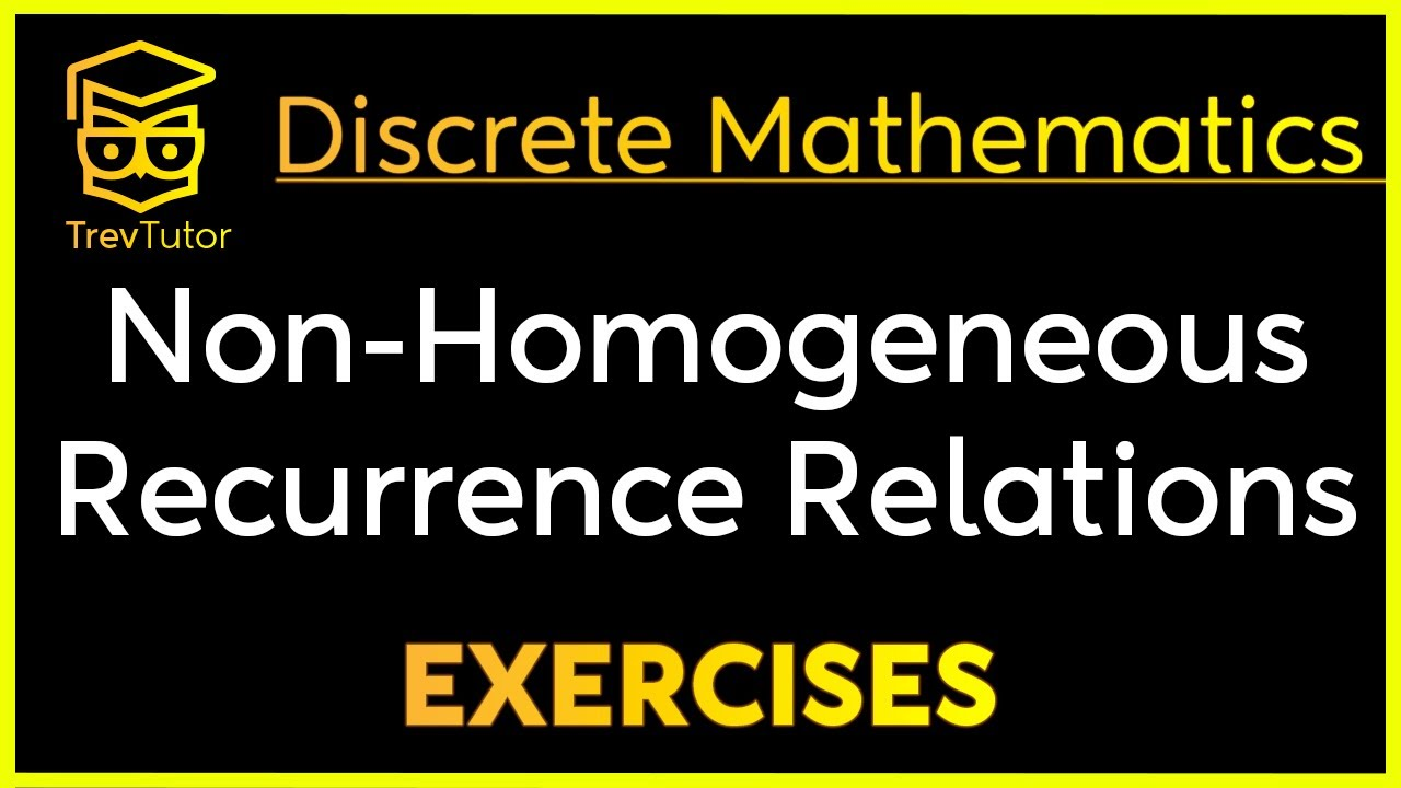 Discrete Math 2 Nonhomogeneous Recurrence Relation Examples Youtube