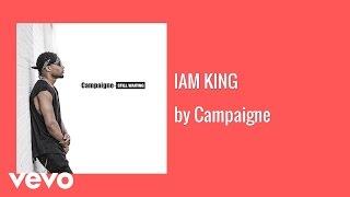 Campaigne - IAM KING (AUDIO)
