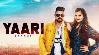 Yaari (GGSU)   ( Full HD)   Tinka Sounti   New Punjabi Songs 2019   Latest Punjabi Songs 2019