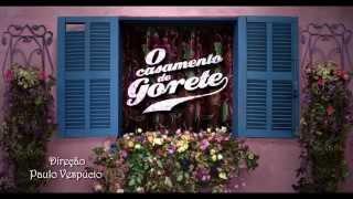 O Casamento de Gorete | Trailer Oficial