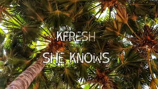 Kfresh - She Knows [Lyric Video]