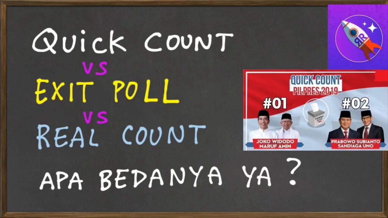 apa bedanya quick count vs exit poll vs real count
