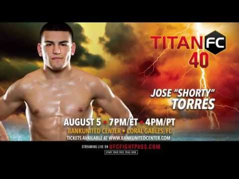 "TITAN FC 40 - Jose ""Shorty"" Torres Highlight Reel"