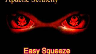 Apache Scratchy Easy Squeeze