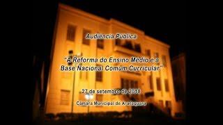 """Audiência Pública """"Reforma do Ensino Médio e a Base Nacional Comum Curricular"""""""