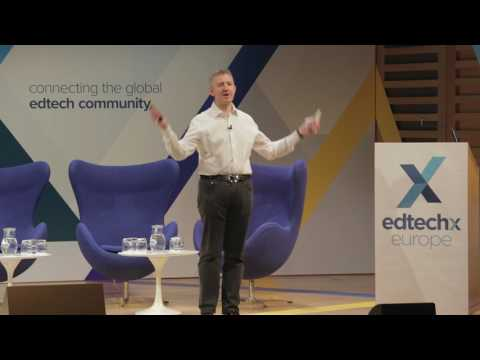 EdTechxEurope 2017 Keynote: Digital Collaboration and Talent in Education