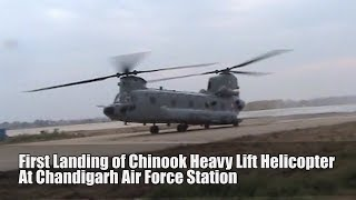 First Landing of Chinook Helicopter at Air Force Station Chandigarh