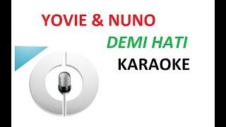 Karaoke - Yovie & Nuno - Demi Hati - Tanpa Vokal - Lirik