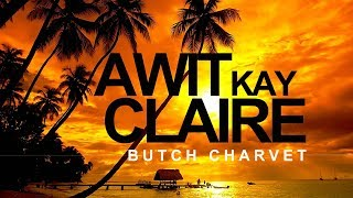 Awit Kay Claire - Butch Charvet (with Lyrics)