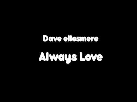 Dave Ellesmere - Always Love