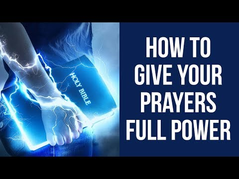 HOW TO PRAY POWERFUL PRAYERS (GIVE YOUR PRAYERS FULL POWER)  ✅