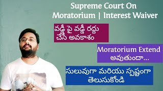 Latest Supreme Court on Moratorium | Interest Waiver | RBI Guidelines | Loan Restructuring