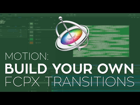 How to Build FCPX Transitions in Motion 5