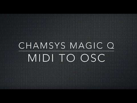 Chamsys MAGIC Q - MIDI TO OSC - Behringer BCF