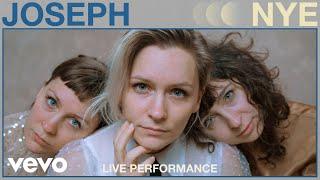Joseph - NYE (Live Performance) | Vevo