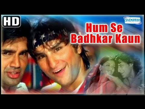 Humse Badhkar Kaun{HD} - Sunil Shetty, Saif Ali Khan, Sonali Bendre - 90's Hit-(With Eng Subtitles)