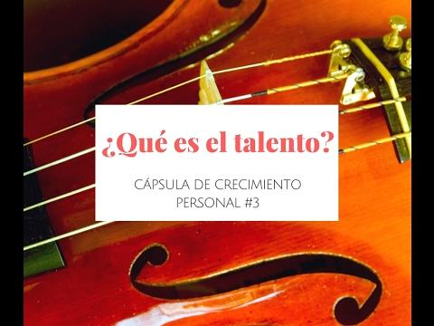 Cápsulas de Crecimiento Personal: ¿Qué es el talento?