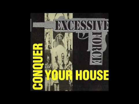Excessive Force - Conquer Your House