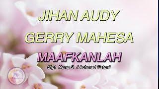 Jihan Audy Feat Gerry Mahesa - Maafkanlah ( Official Lyric Video )