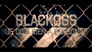 Blackoss- je dois rien a personne