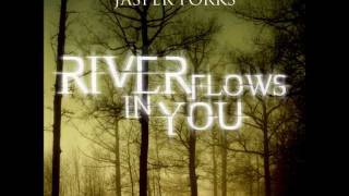 Jasper Forks- River flows in you 2012