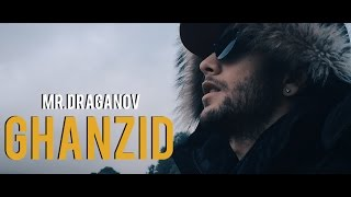 Mr.Draganov - Ghanzid (Explicit Official Video) | KHISSOUS. EP
