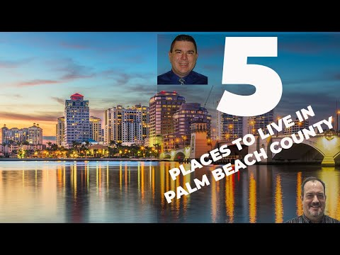 5 Places To Live In Palm Beach County | Moving To Florida